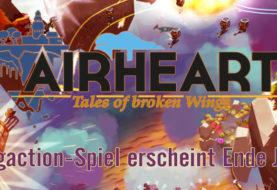 AIRHEART: TALES OF BROKEN WINGS - Flugaction-Spiel erscheint Ende Juli!