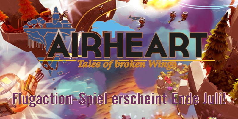 AIRHEART: TALES OF BROKEN WINGS – Flugaction-Spiel erscheint Ende Juli!
