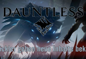 DAUNTLESS - Entwickler geben neue Inhalte bekannt!