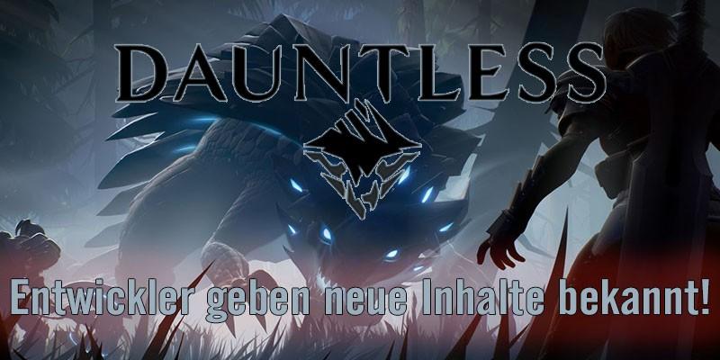 [PC] DAUNTLESS – Entwickler geben neue Inhalte bekannt!