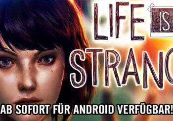 LIFE IS STRANGE - Ab sofort für Android verfügbar!