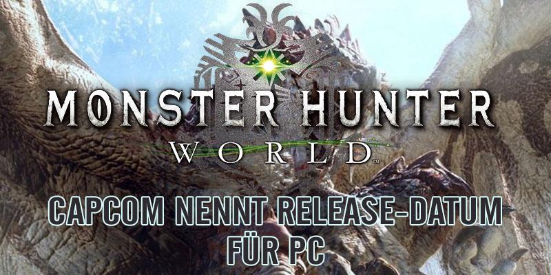 [PC] MONSTER HUNTER: WORLD – PC Release Datum bekannt!