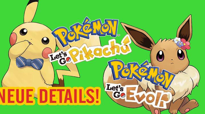 [SWITCH] Pokémon: Let's Go, Pikachu! und Pokémon: Let's Go, Evoli – Neue Details!