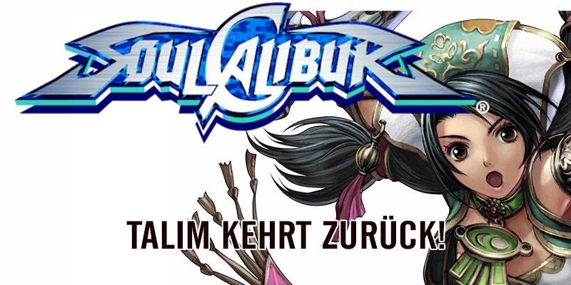 SOULCALIBUR VI – Talim kehrt zurück!