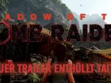 [MULTI] SHADOW OF THE TOMB RAIDER: Neues Video enthüllt Taititi!
