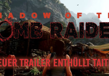 SHADOW OF THE TOMB RAIDER: Neues Video enthüllt Taititi!