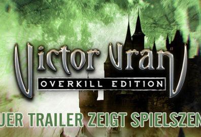 VICTOR VRAN: OVERKILL EDITION - Trailer zeigt Spieleszenen!