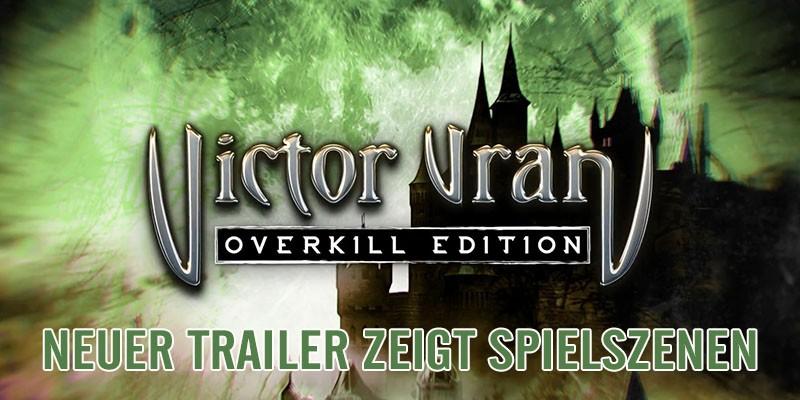 VICTOR VRAN: OVERKILL EDITION – Trailer zeigt Spieleszenen!