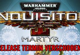 Warhammer 40.000: Inquisitor - Martyr- Release verschoben!